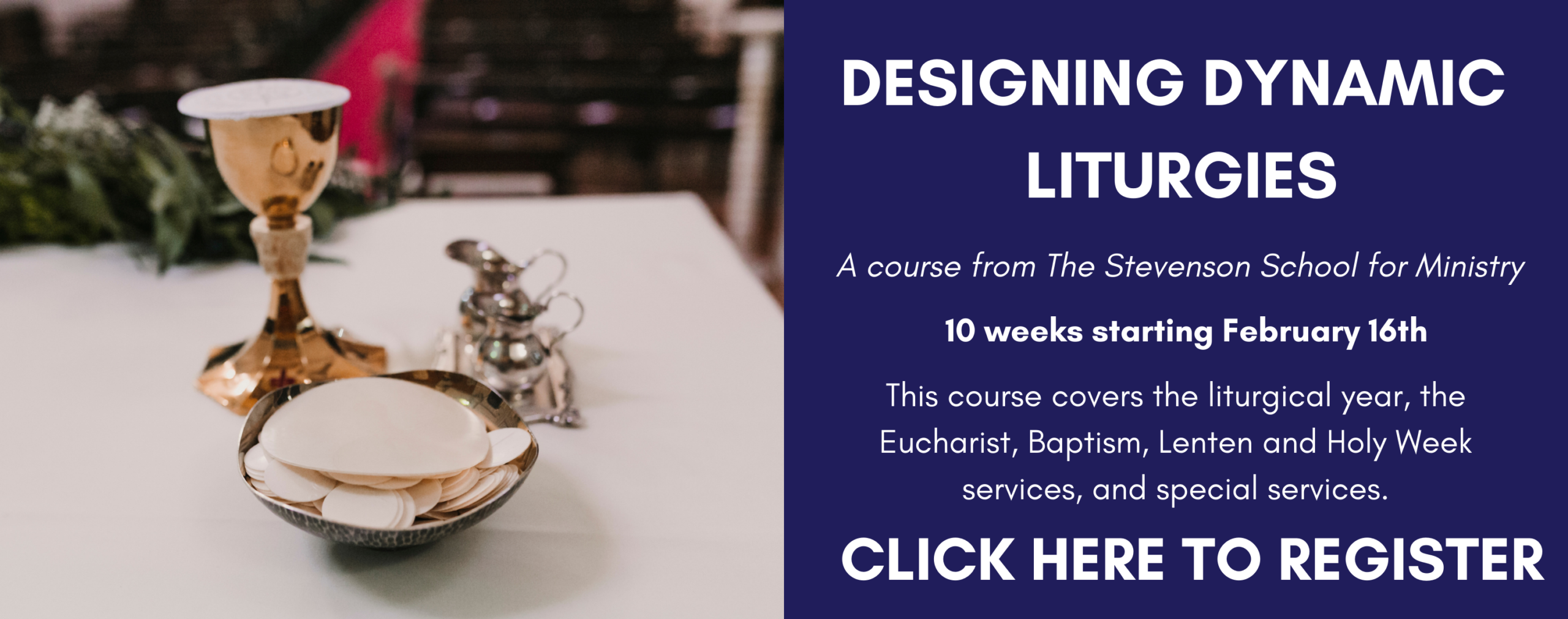 Dynamic Liturgies Course-- click here to register